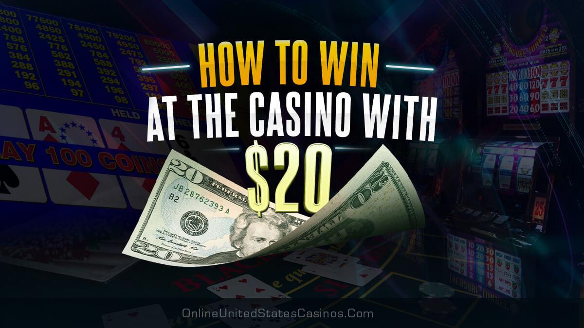 как выиграть в казино с 20 долларами